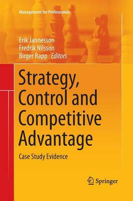 Strategy, Control and Competitive Advantage by Erik Jannesson