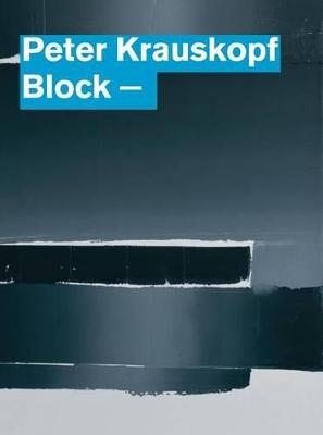 Peter Krauskopf: Block by Ulrich Bischoff
