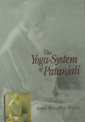 The Yoga System of Patanjali by Patanjali