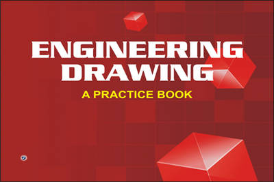Engineering Drawing - A Practice Book by J. R. Mehta