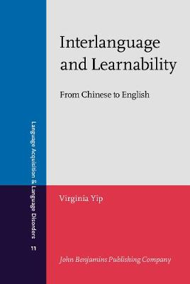 Interlanguage and Learnability by Virginia Yip