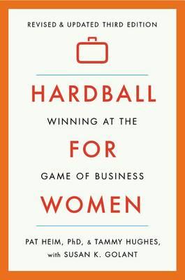 Hardball for Women by Patricia Heim