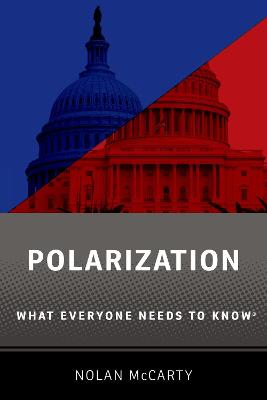 Polarization: What Everyone Needs to Know (R) by Nolan McCarty