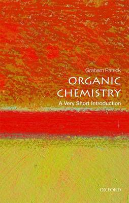 Organic Chemistry: A Very Short Introduction by Graham Patrick
