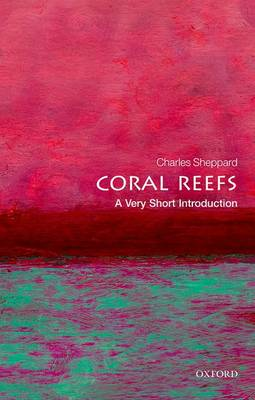 Coral Reefs: A Very Short Introduction by Charles R. Sheppard