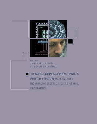 Toward Replacement Parts for the Brain by Theodore W. Berger