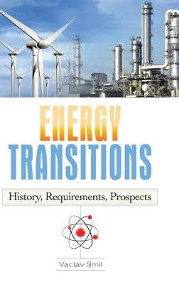 Energy Transitions by Vaclav Smil