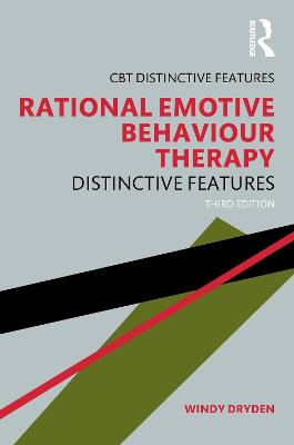 Rational Emotive Behaviour Therapy: Distinctive Features by Windy Dryden