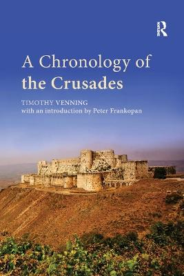 A Chronology of the Crusades by Timothy Venning