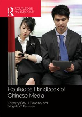 Routledge Handbook of Chinese Media by Gary D. Rawnsley