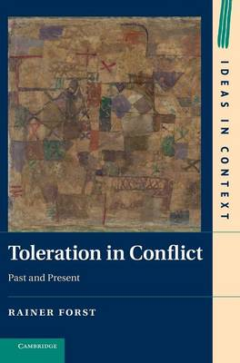 Toleration in Conflict by Rainer Forst