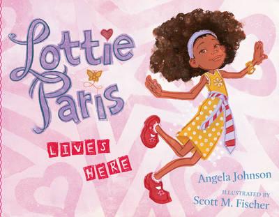 Lottie Paris Lives Here by Angela Johnson