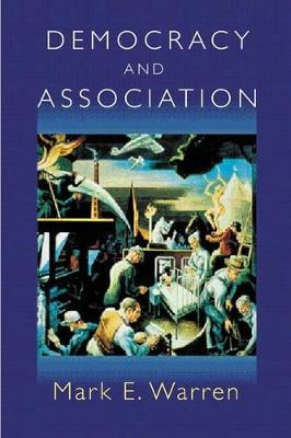 Democracy and Association by Mark E. Warren