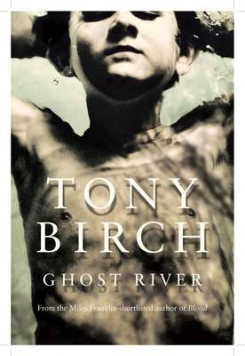 Ghost River by Tony Birch