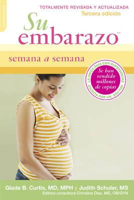 Su Embarazo Semana a Semana: Tercera Edicion by Judith Schuler