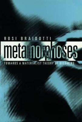 Metamorphoses by Rosi Braidotti