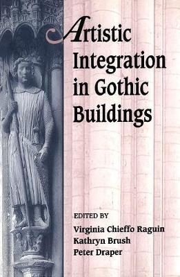 Artistic Integration in Gothic Buildings by Kathryn Brush