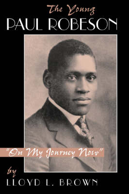 The Young Paul Robeson by Lloyd L. Brown