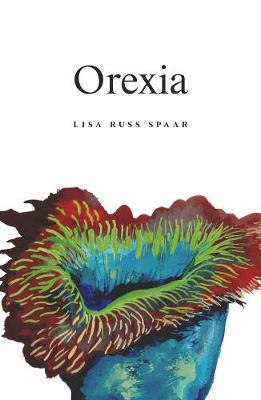 Orexia by Lisa Russ Spaar