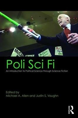 Poli Sci Fi by Michael A. Allen