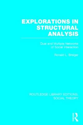 Explorations in Structural Analysis by Ronald L. Breiger
