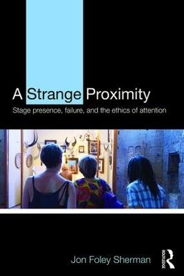 A Strange Proximity by Jon Foley Sherman