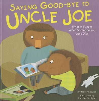 Saying Good-Bye to Uncle Joe by Nancy Loewen