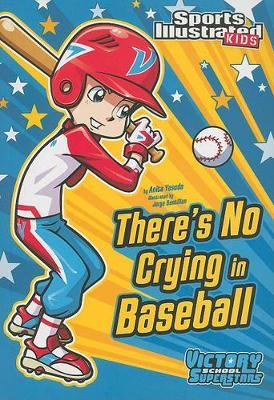 There's No Crying in Baseball by ,Anita Yasuda