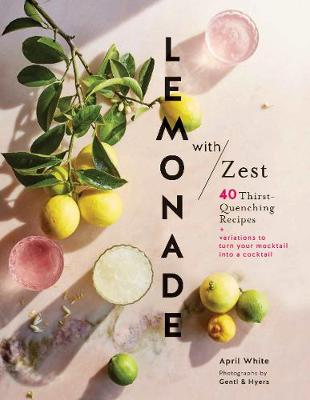 Lemonade with Zest by April White