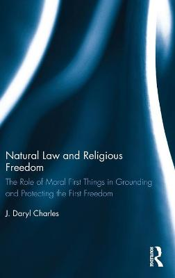 Natural Law and Religious Freedom by J. Daryl Charles