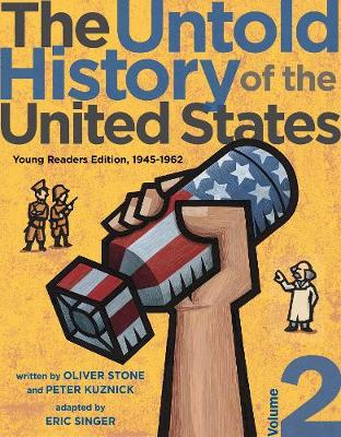 The Untold History of the United States, Volume 2: Young Readers Edition, 1945-1962 by Oliver Stone