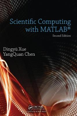 Scientific Computing with MATLAB by Dingyu Xue