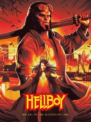 Hellboy: The Art Of The Motion Picture (2019) by Mike Mignola
