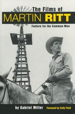 The Films of Martin Ritt by Gabriel Miller