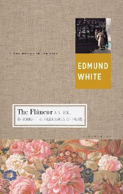 The Flaneur by Edmund White