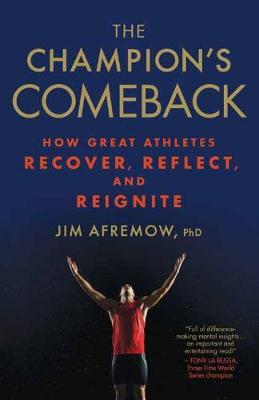 The Champion's Comeback by Jim Phd Afremow