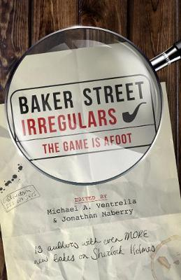 Baker Street Irregulars: The Game is Afoot book