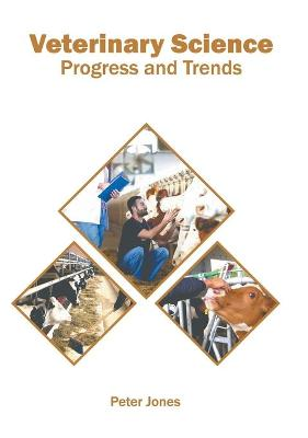 Veterinary Science: Progress and Trends book
