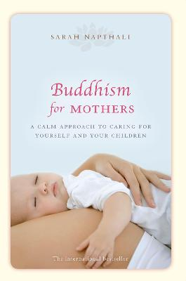 Buddhism for Mothers by Sarah Napthali