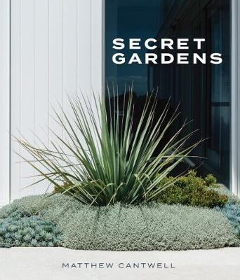 Secret Gardens by Matthew Cantwell