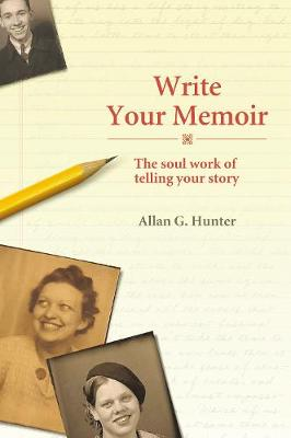 Write Your Memoir by Allan G. Hunter