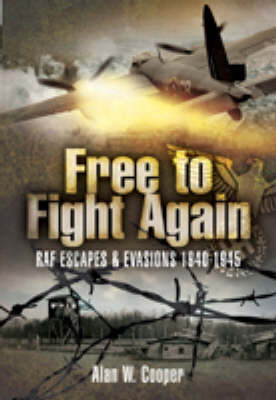Free to Fight Again by Alan W. Cooper