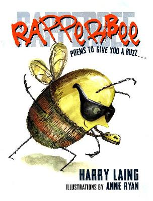 Rapperbee: Poems to Give You a Buzz... by Harry Laing