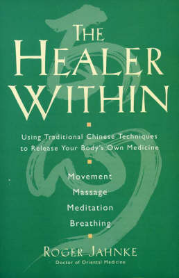 The Healer Within by Roger Jahnke