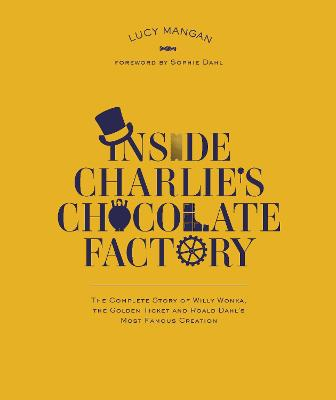 Inside Charlie's Chocolate Factory by Roald Dahl