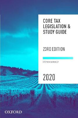 Core Tax Legislation and Study Guide by Stephen Barkoczy
