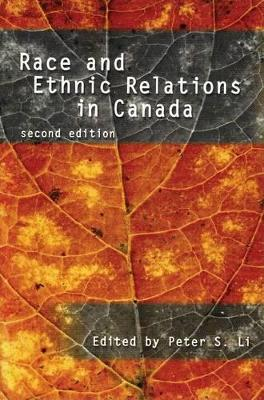 Race and Ethnic Relations in Canada by Peter S. Li
