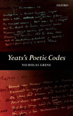 Yeats's Poetic Codes by Nicholas Grene
