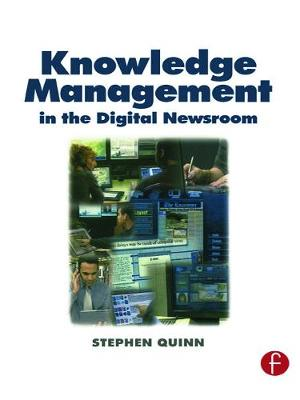 Knowledge Management in the Digital Newsroom by Stephen Quinn