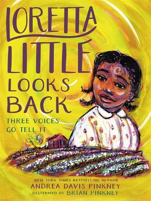 Loretta Little Looks Back: Three Voices Go Tell It by Andrea D Pinkney